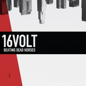 16VOLT - Beating Dead Horses cover
