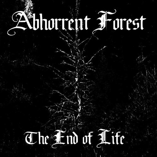 ABHORRENT FOREST - The End of Life cover