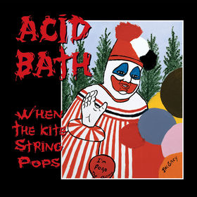 ACID BATH - When the Kite String Pops cover