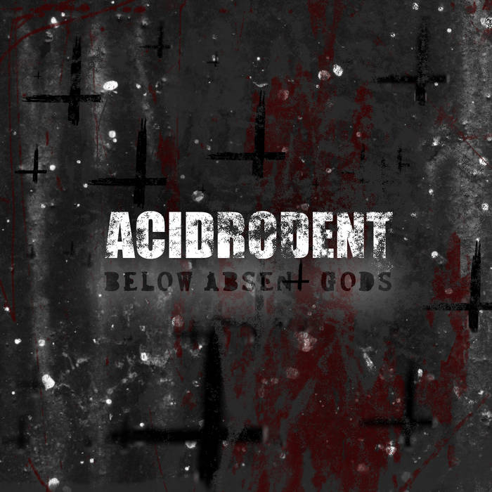 ACIDRODENT - Below Absent Gods cover
