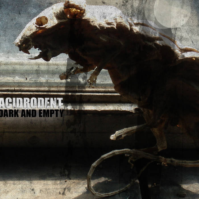 ACIDRODENT - Dark and Empty cover