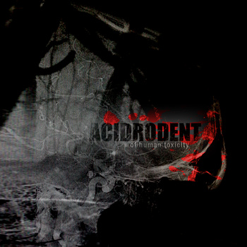 ACIDRODENT - Of Human Toxicity cover