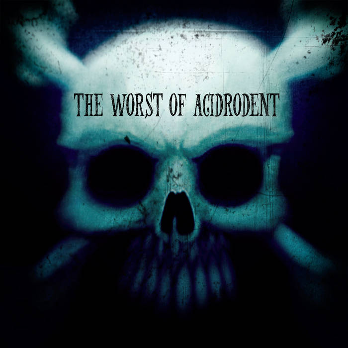 ACIDRODENT - The Worst of Acidrodent cover
