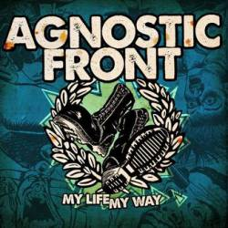 AGNOSTIC FRONT - My Life My Way cover