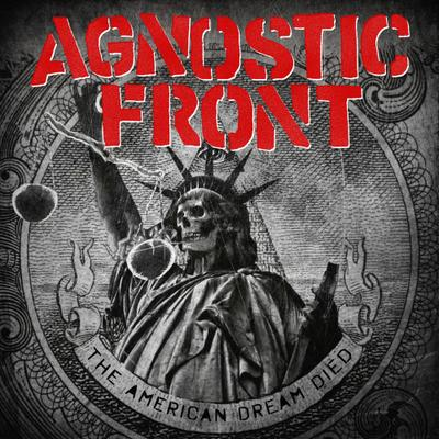AGNOSTIC FRONT - The American Dream Died cover
