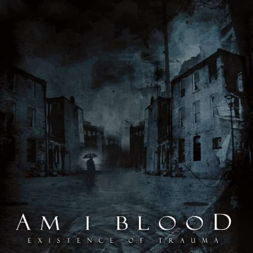 AM I BLOOD - Existence of Trauma cover