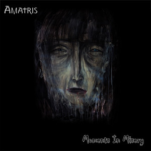 AMATRIS - Moments In Misery cover