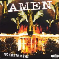 AMEN - Too Hard To Be Free cover