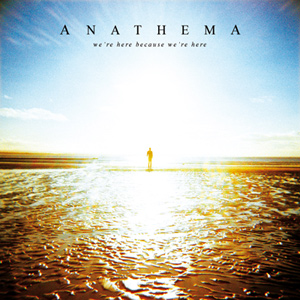ANATHEMA - We're Here Because We're Here cover