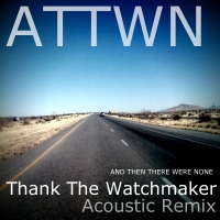 AND THEN THERE WERE NONE - Thank The Watchmaker (Acoustic Remix) cover