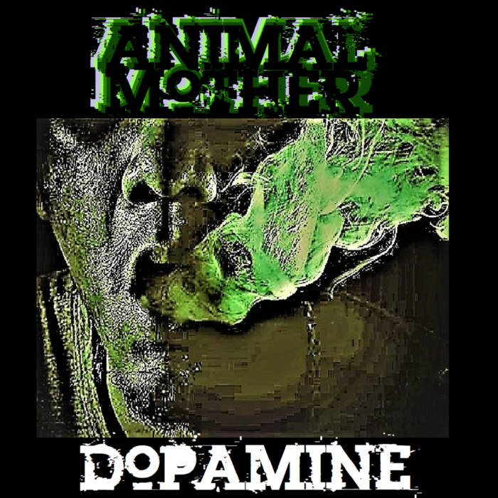 ANIMAL MOTHER - Dopamine cover