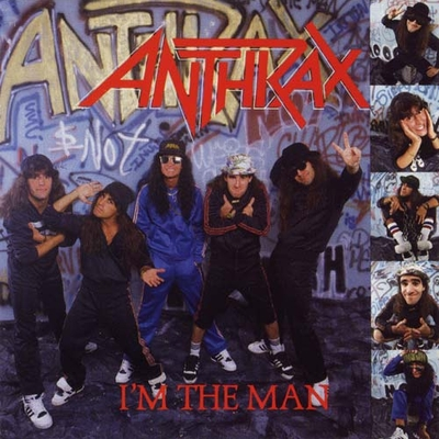 ANTHRAX - I'm The Man cover
