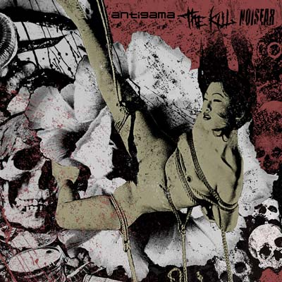 ANTIGAMA - Antigama / The Kill / Noisear cover