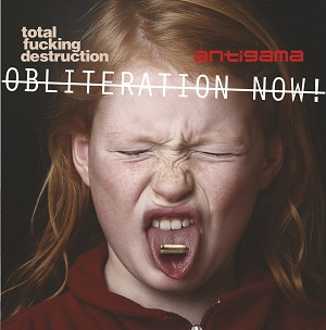 ANTIGAMA - Obliteration Now! cover