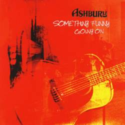 ASHBURY - Something Funny Going On cover