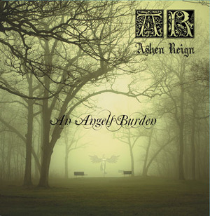 ASHEN REIGN - An Angels Burden cover