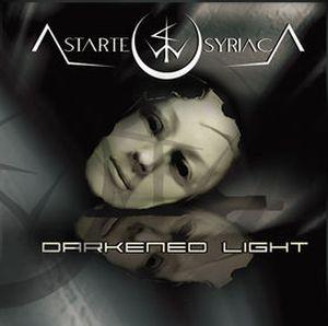 ASTARTE SYRIACA - Darkened Light cover