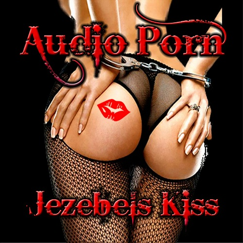AUDIO PORN - Jezebels Kiss cover