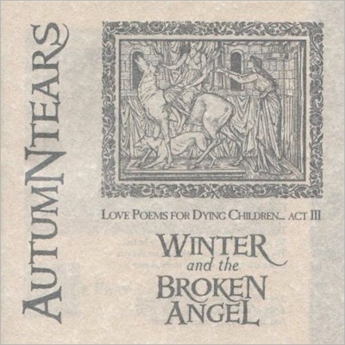 AUTUMN TEARS - Love Poems for Dying Children... Act III: Winter and the Broken Angel cover