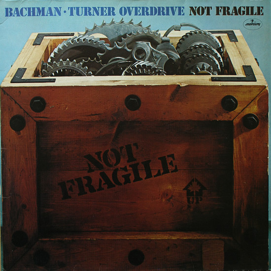 BACHMAN-TURNER OVERDRIVE - Not Fragile cover