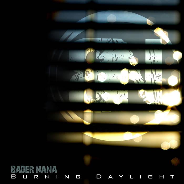 BADER NANA - Burning Daylight cover