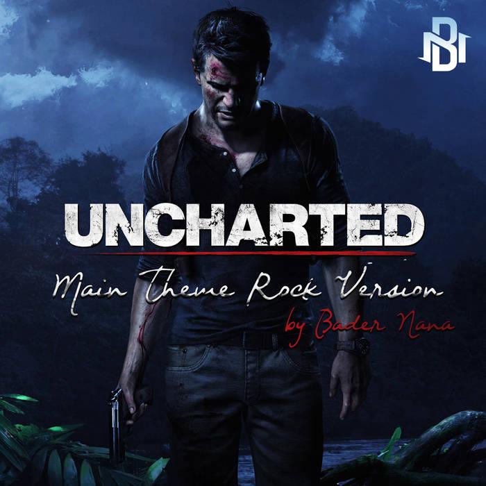 BADER NANA - Uncharted Main Theme Rock Version cover