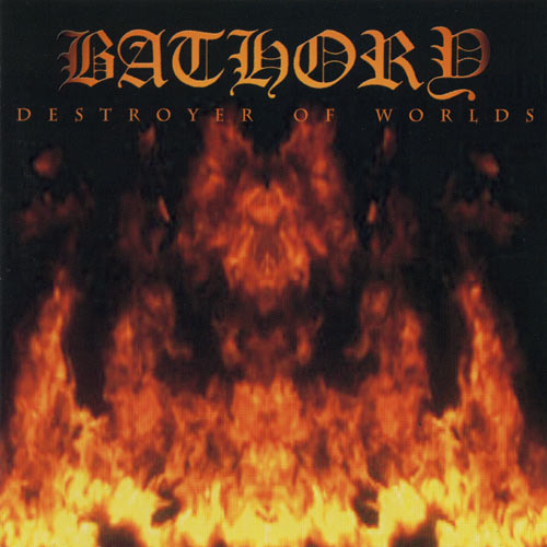 BATHORY - Destroyer of Worlds cover