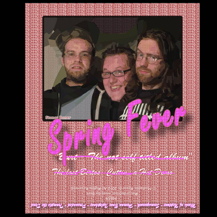 BERT - Burt, The Not Self Titled Album - The Lost Bertos: Cutting A Hot Demo - Spring Fever: Stoner Boner cover