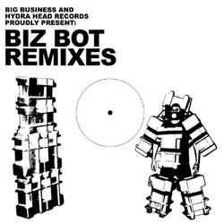 BIG BUSINESS - Biz Bot Remixes cover