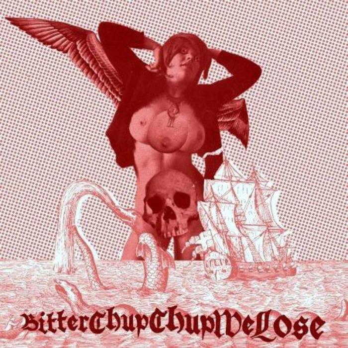 BITTERCHUPCHUPWELOSE - BitterChupChupWeLose cover