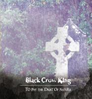 BLACK CROW KING - To Pay the Debt of Nature cover