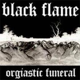 BLACK FLAME - Orgiastic Funeral cover