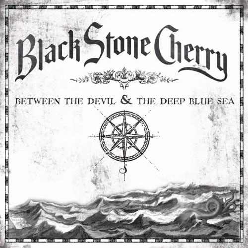 BLACK STONE CHERRY - Between the Devil & the Deep Blue Sea cover