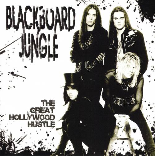 BLACKBOARD JUNGLE - The Great Hollywood Hustle cover