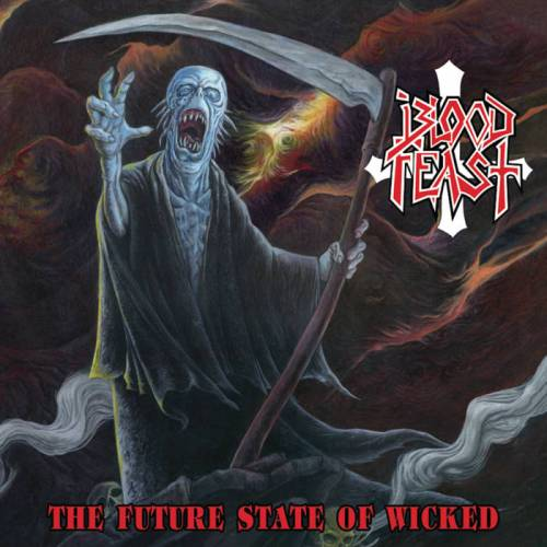 BLOOD FEAST - The Future State Of Wicked cover