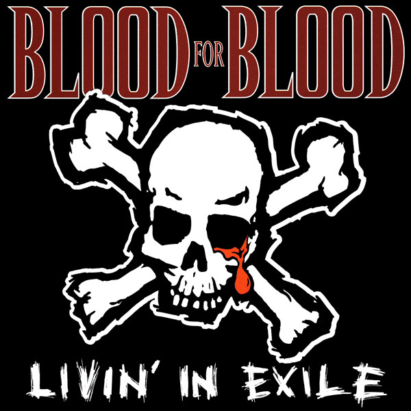 BLOOD FOR BLOOD - Livin' In Exile cover