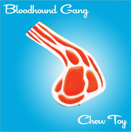 BLOODHOUND GANG - Chew Toy cover
