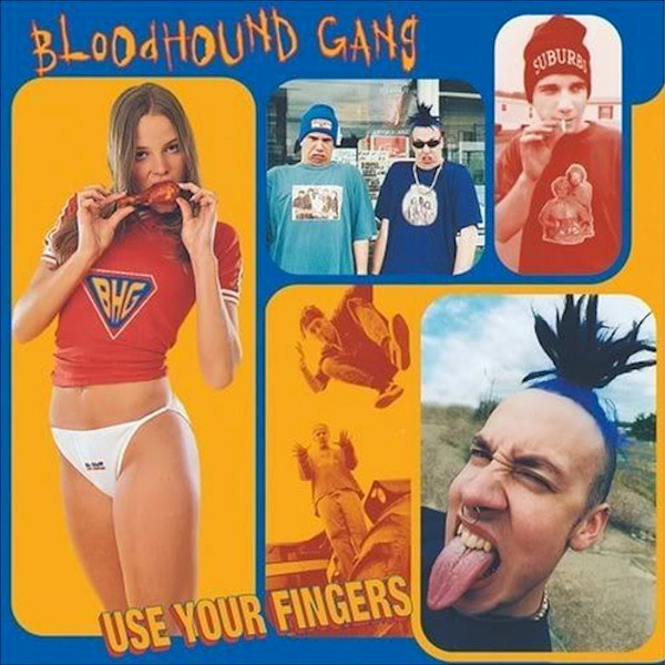 BLOODHOUND GANG - Use Your Fingers cover