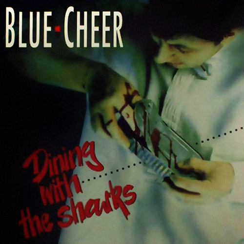 BLUE CHEER - Dining With the Sharks cover