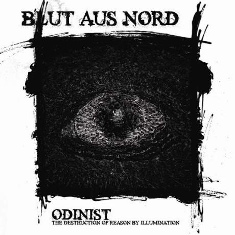 BLUT AUS NORD - Odinist: The Destruction of Reason by Illumination cover