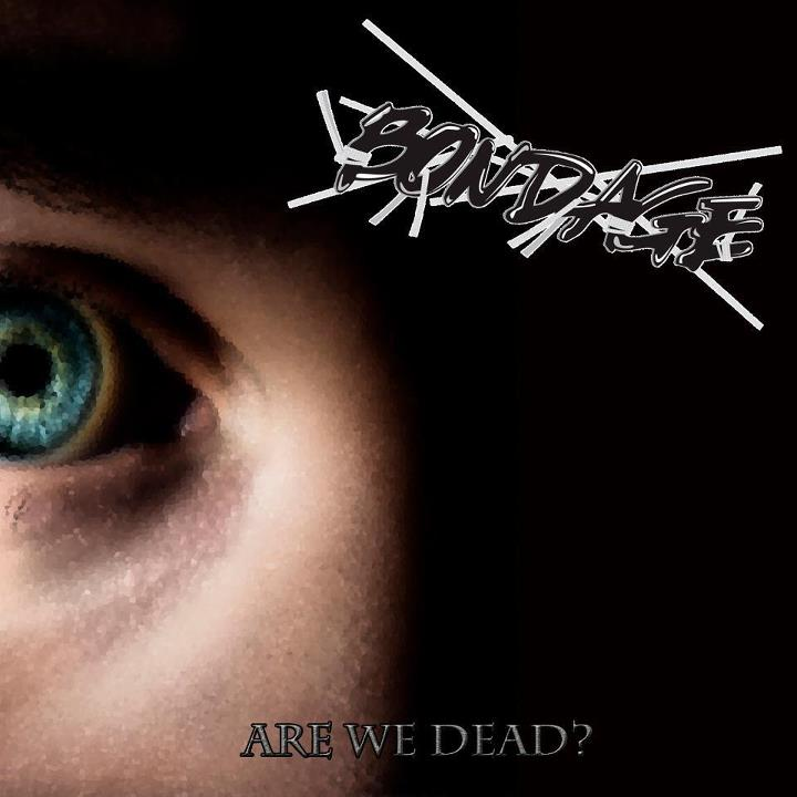 BONDAGE - Are We Dead? cover