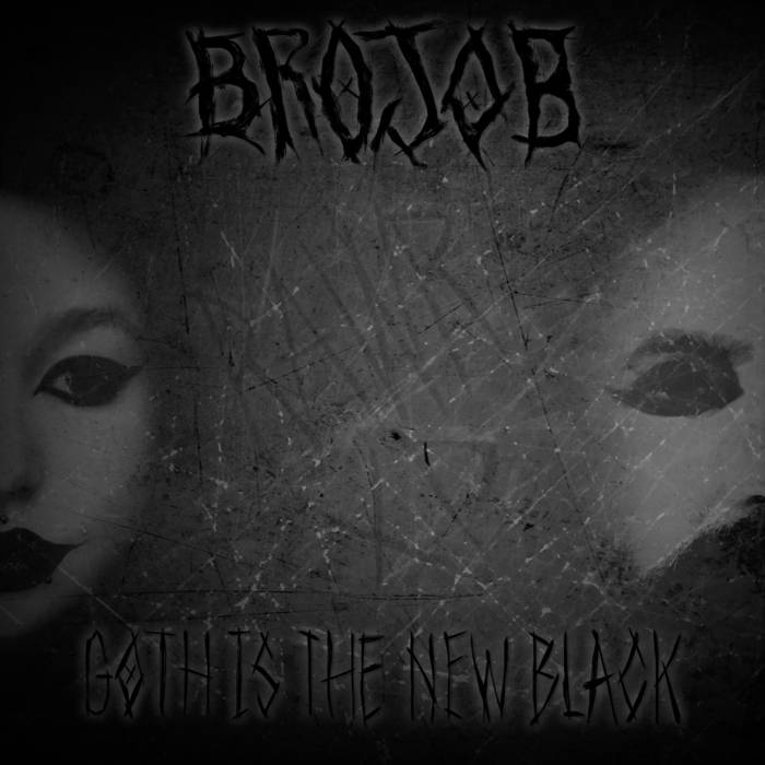 BROJOB - Goth Is The New Black cover
