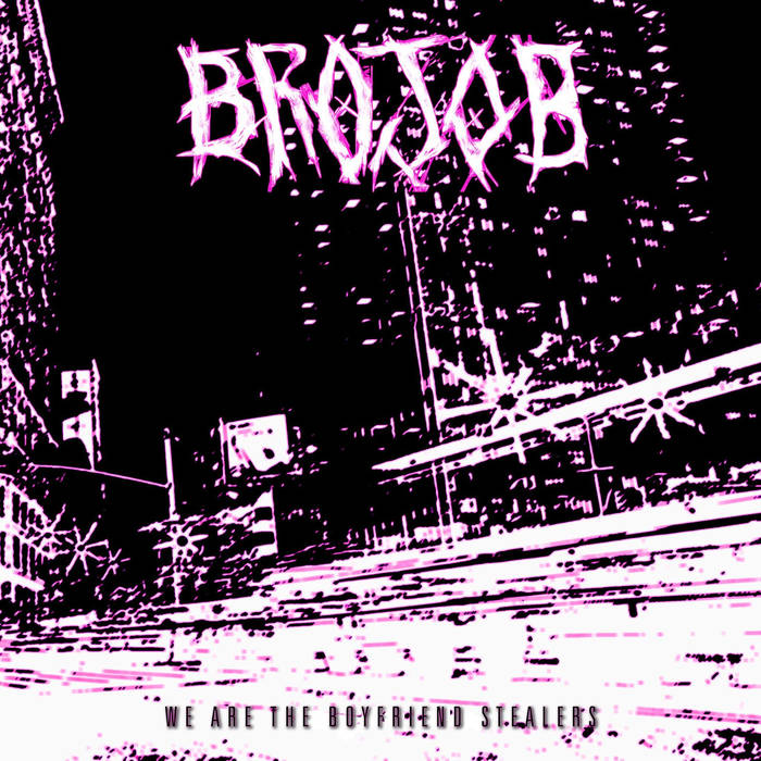 BROJOB - We Are the Boyfriend Stealers cover