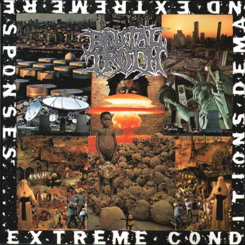BRUTAL TRUTH - Extreme Conditions Demand Extreme Responses cover