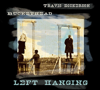 BUCKETHEAD - Left Hanging (with Travis Dickerson) cover