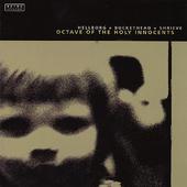 BUCKETHEAD - Octave Of The Holy Innocents (with Jonas Hellborg & Michael Shrieve) cover