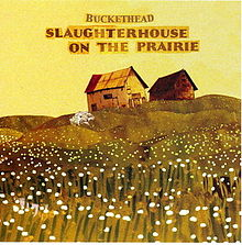BUCKETHEAD - Slaughterhouse on the Prairie cover