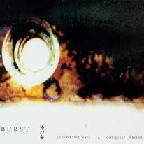 BURST - In Coveting Ways & Conquest: Writhe cover