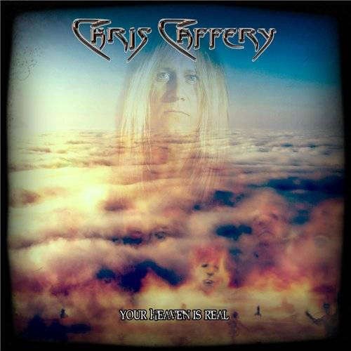 CHRIS CAFFERY - Your Heaven Is Real cover
