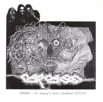 Carcass - St. George's Hall, Bradford 15/11/89